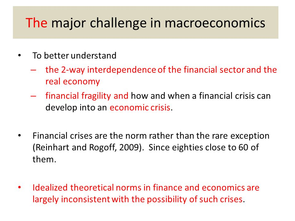 The major challenge in macroeconomics