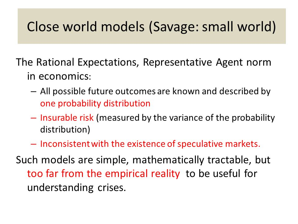 Close world models (Savage: small world)