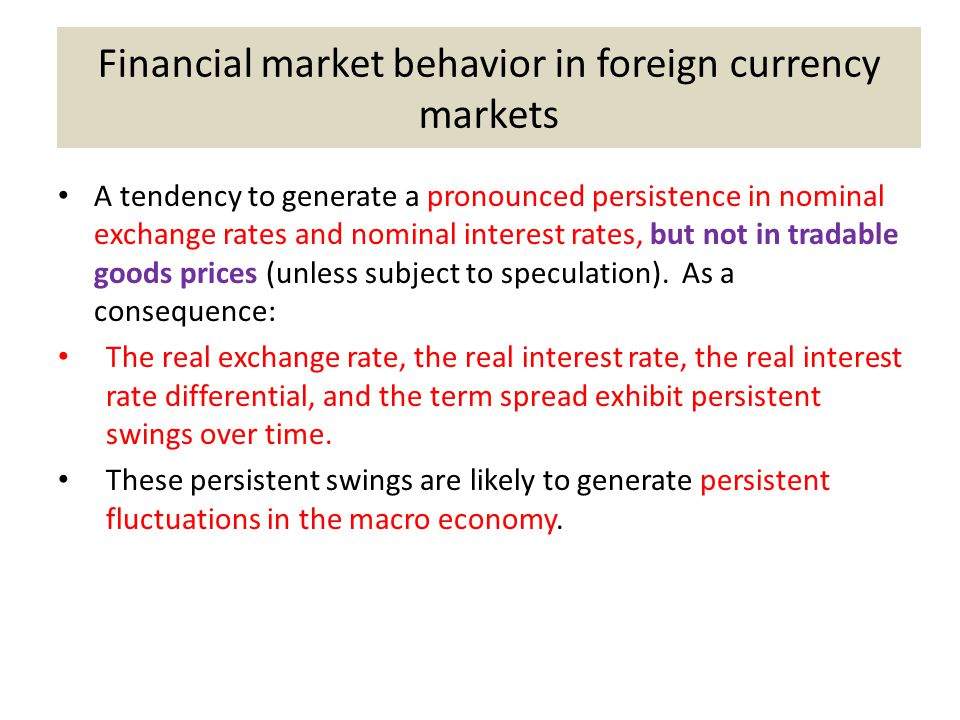 Financial market behavior in foreign currency markets