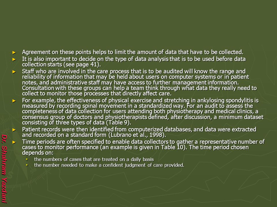 Agreement on these points helps to limit the amount of data that have to be collected.