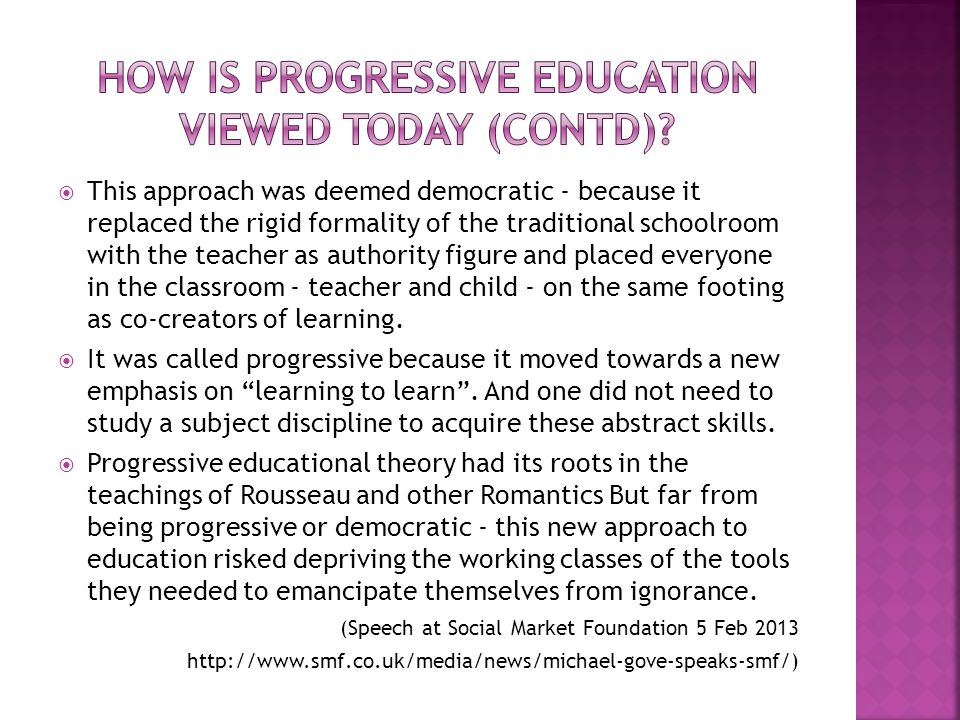 How is progressive education viewed today (contd)