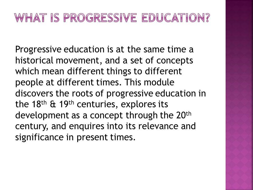 What is progressive education