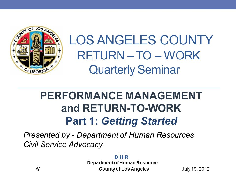 LOS ANGELES COUNTY RETURN – TO – WORK Quarterly Seminar