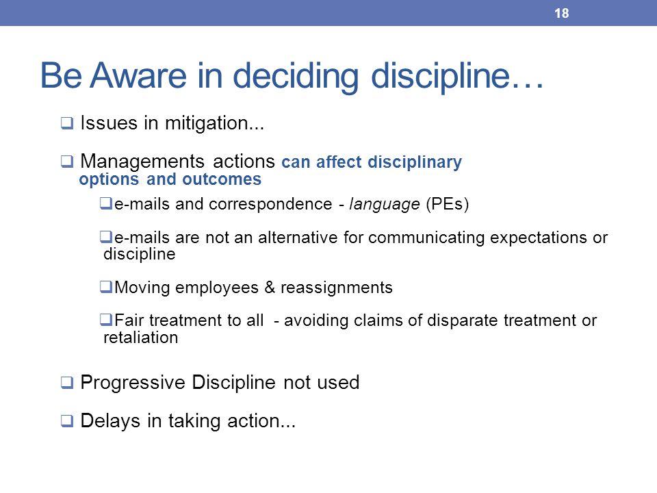 Be Aware in deciding discipline…