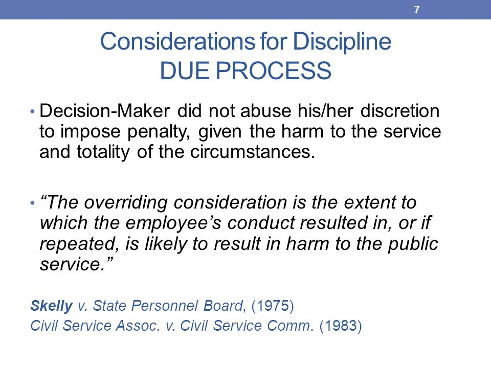 Considerations for Discipline DUE PROCESS