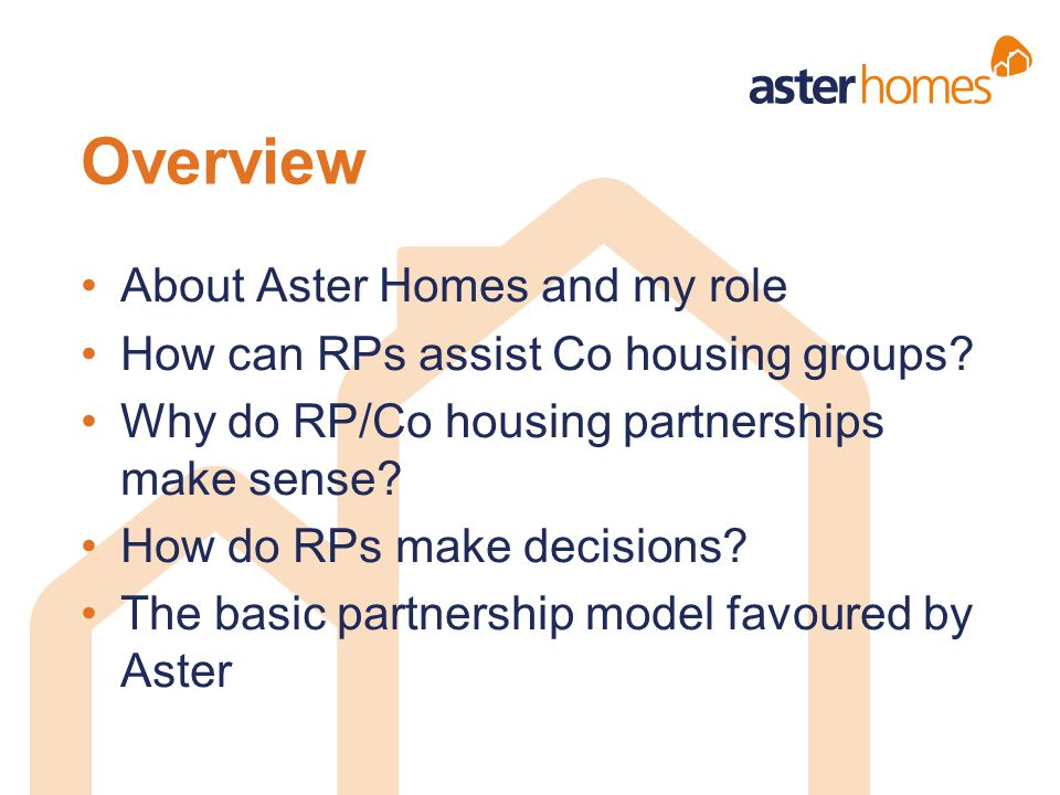Overview About Aster Homes and my role