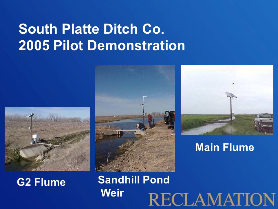 South Platte Ditch Co. 2005 Pilot Demonstration Main Flume