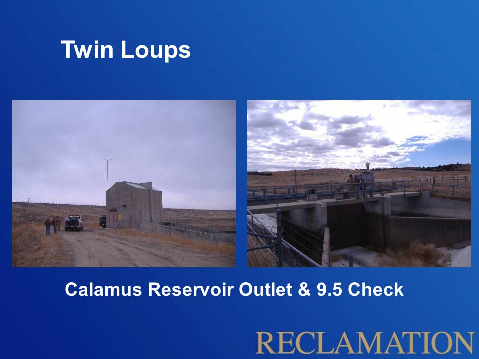 Twin Loups Calamus Reservoir Outlet & 9.5 Check