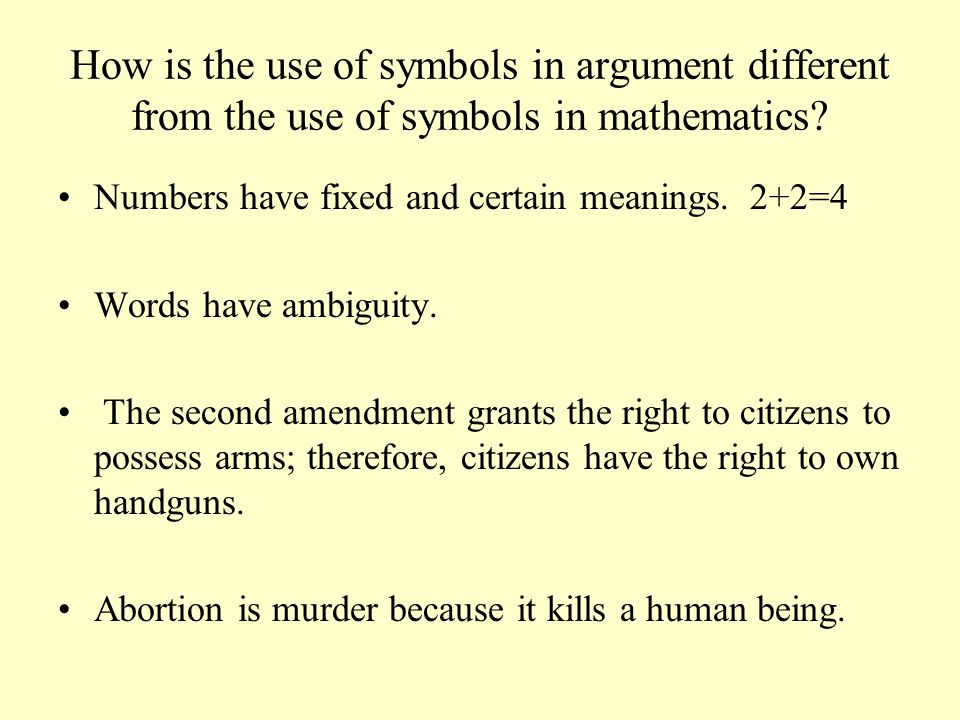 How is the use of symbols in argument different from the use of symbols in mathematics
