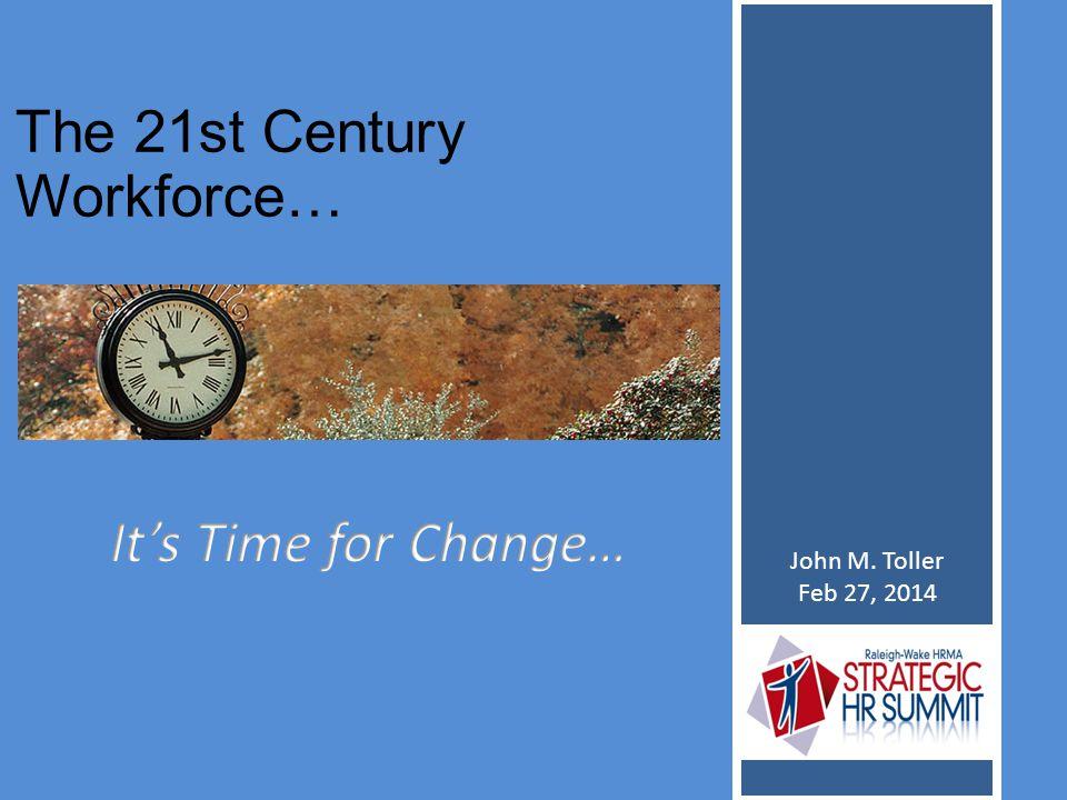 The 21st Century Workforce…