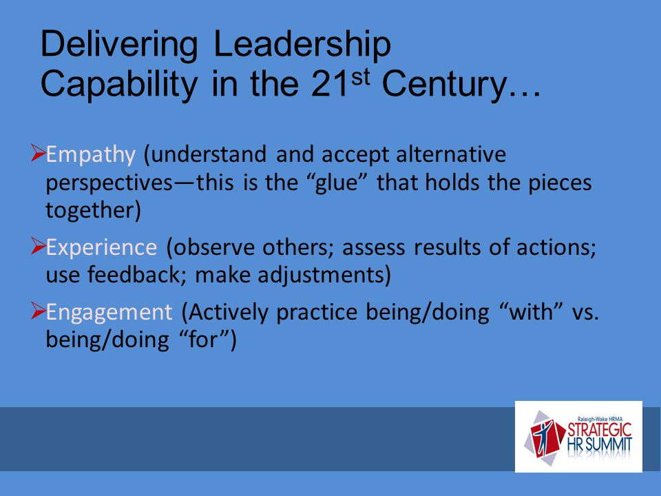 Delivering Leadership Capability in the 21st Century…