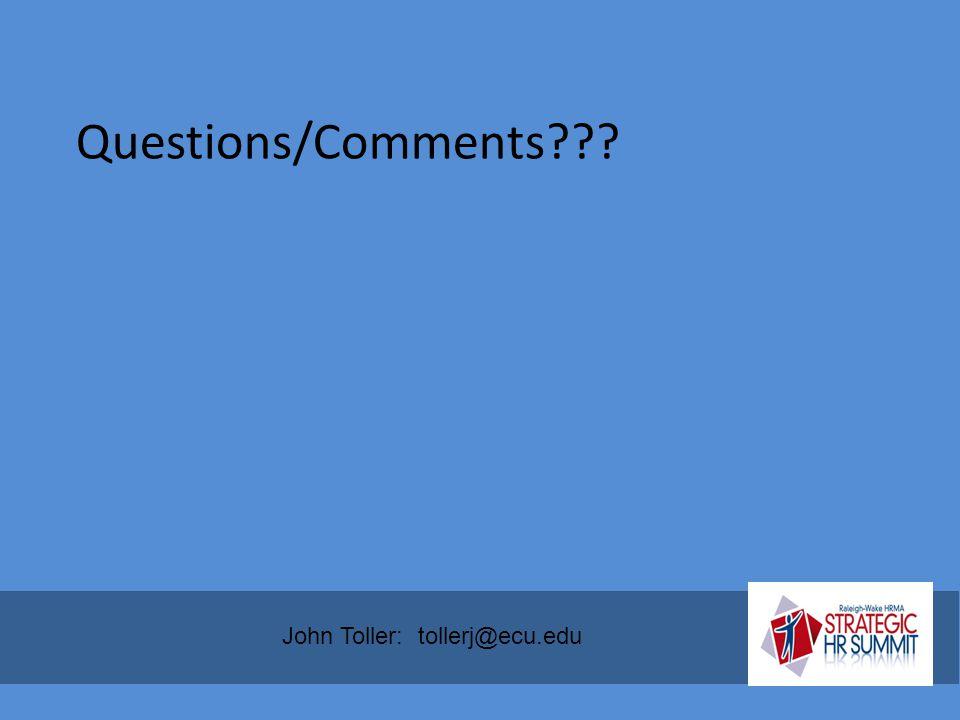 Questions/Comments John Toller: tollerj@ecu.edu