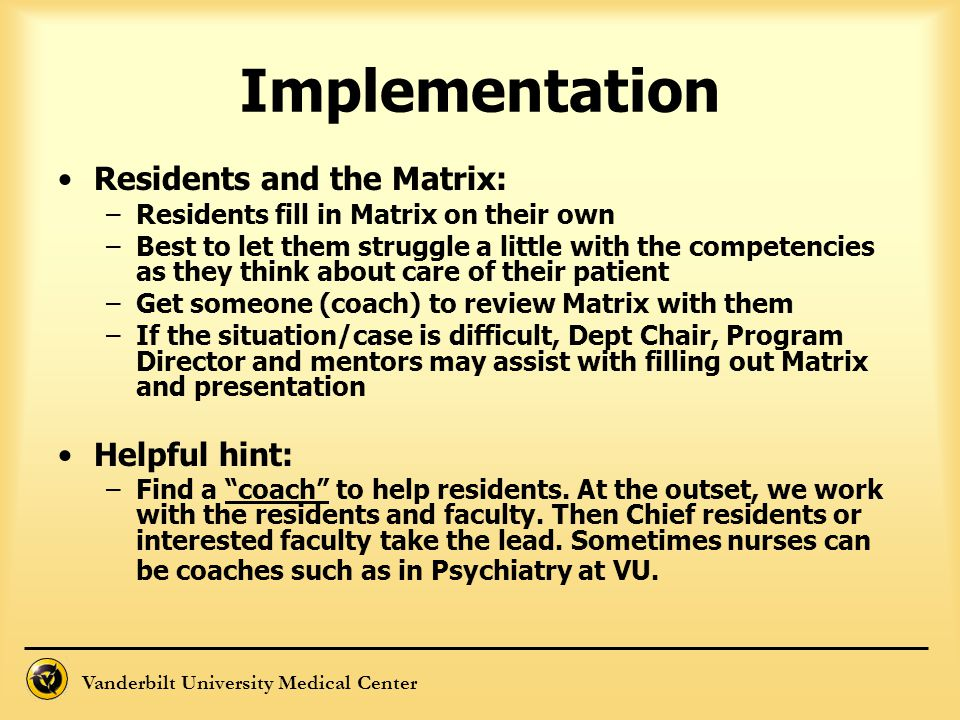 Implementation Residents and the Matrix: Helpful hint: