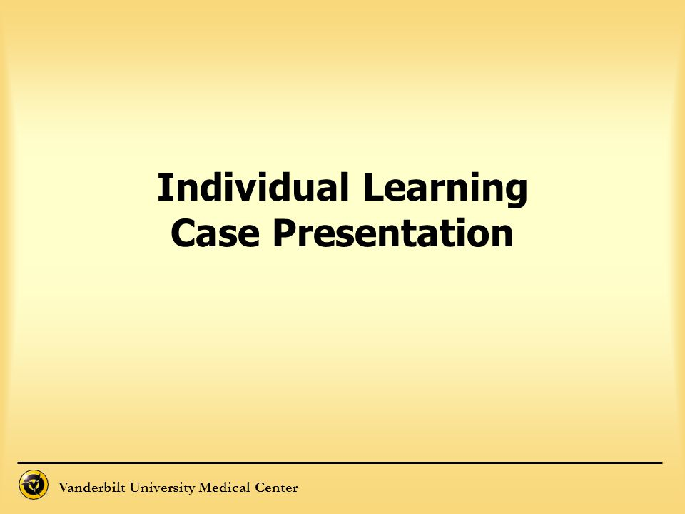 Individual Learning Case Presentation