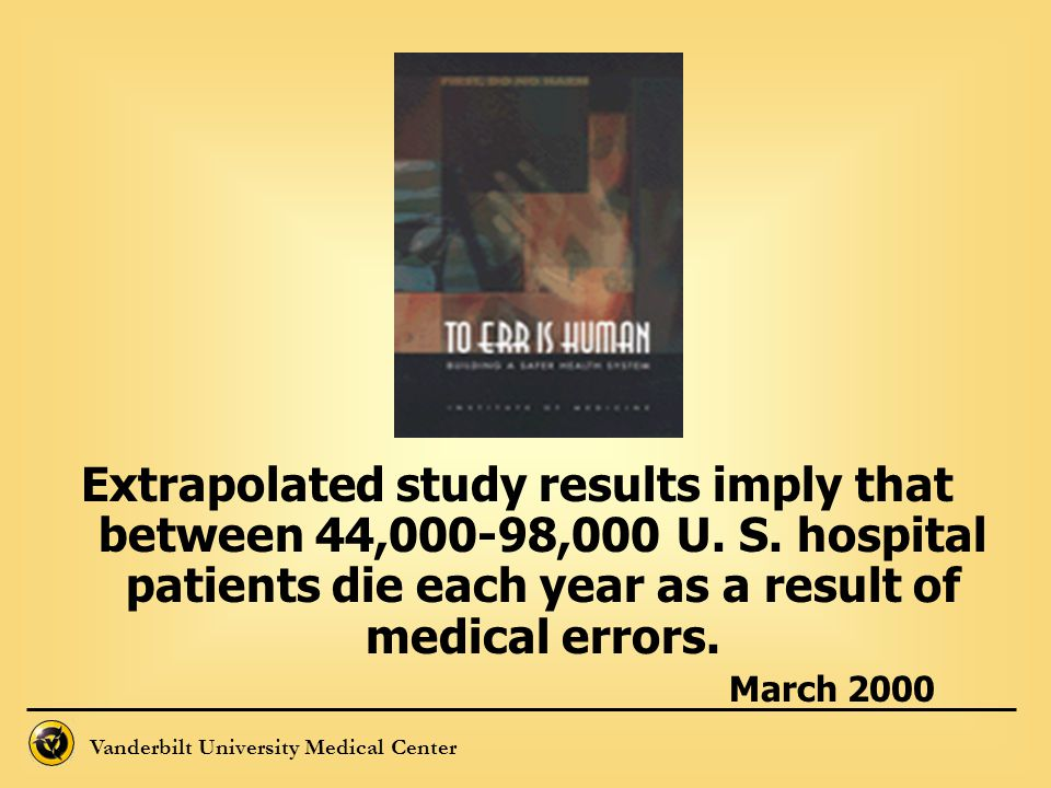 Extrapolated study results imply that between 44,000-98,000 U. S