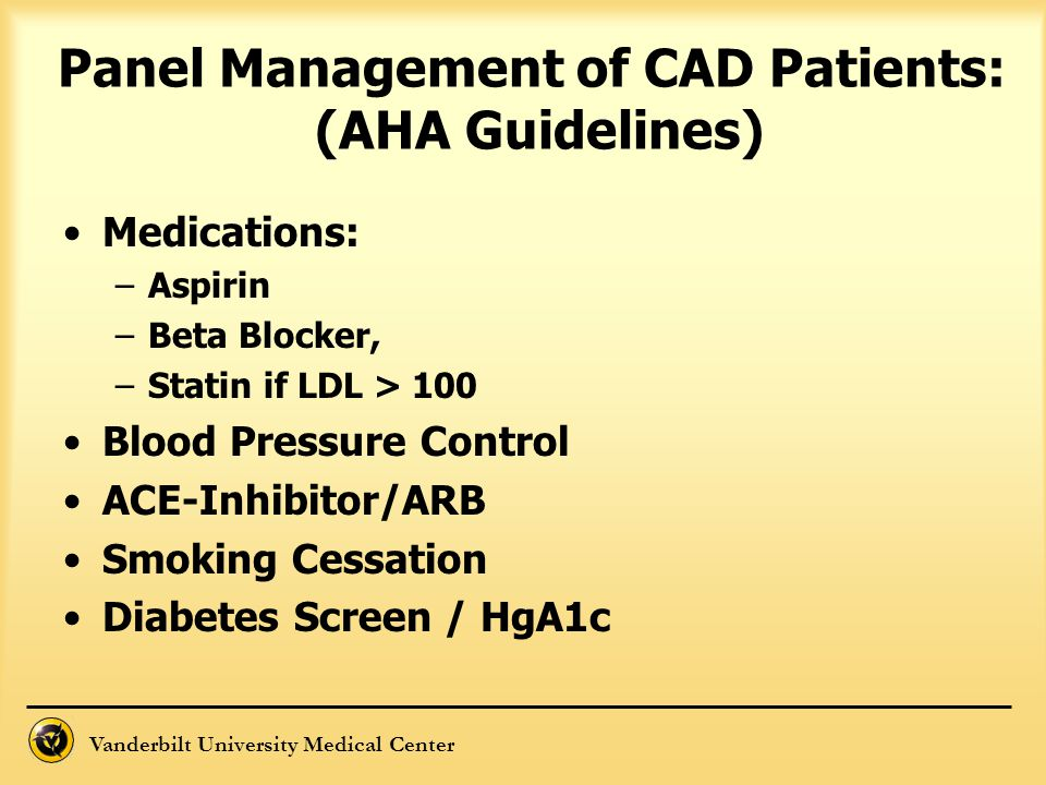 Panel Management of CAD Patients: (AHA Guidelines)