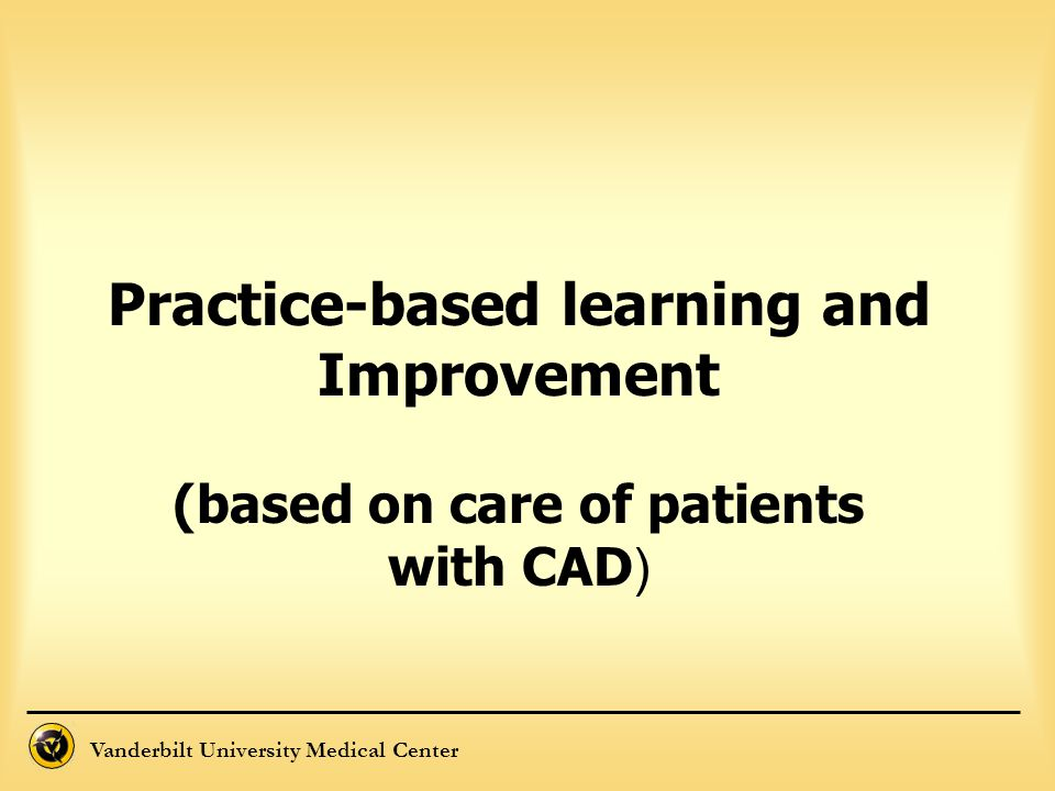 Practice-based learning and Improvement (based on care of patients with CAD)