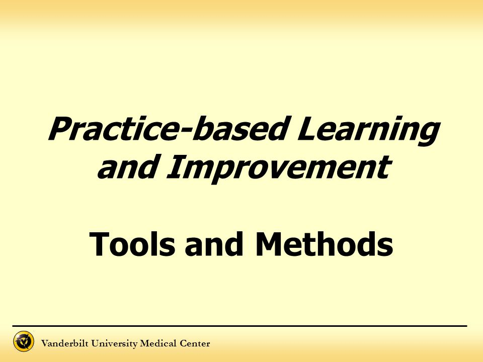 Practice-based Learning and Improvement Tools and Methods