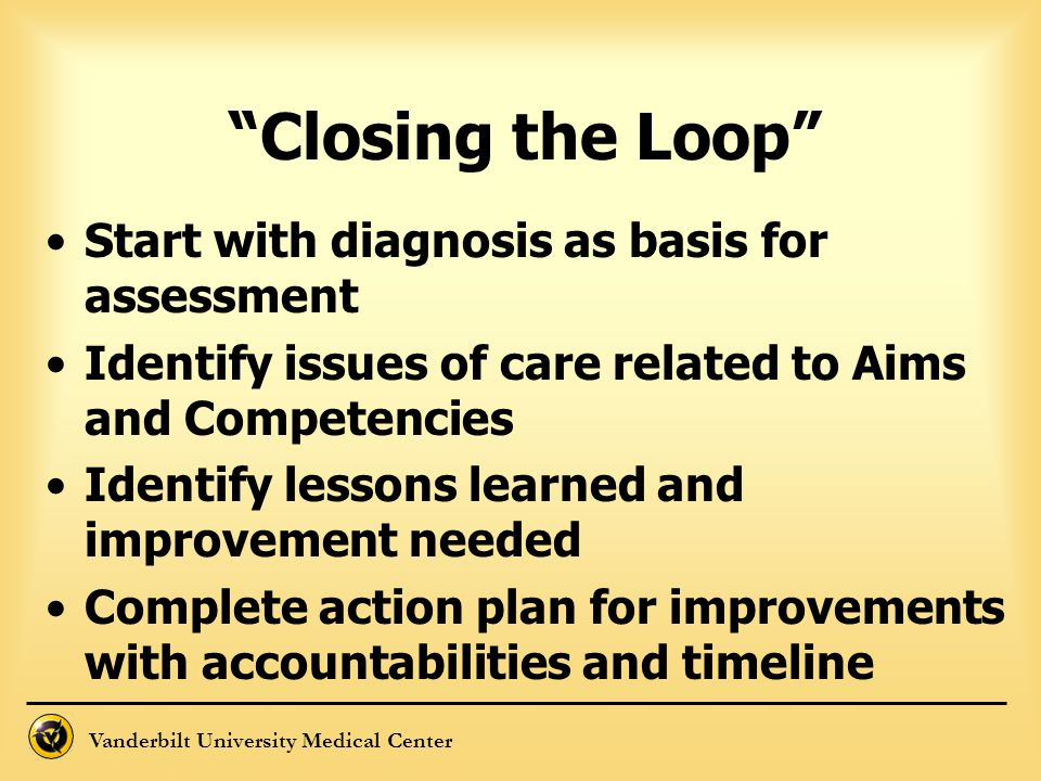 Closing the Loop Start with diagnosis as basis for assessment