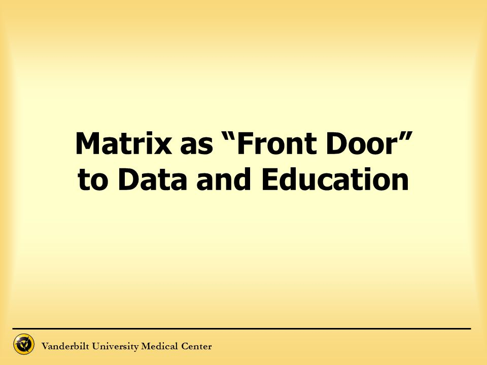 Matrix as Front Door to Data and Education