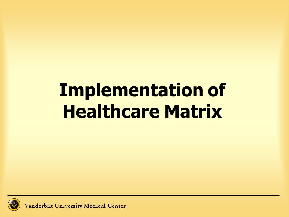 Implementation of Healthcare Matrix