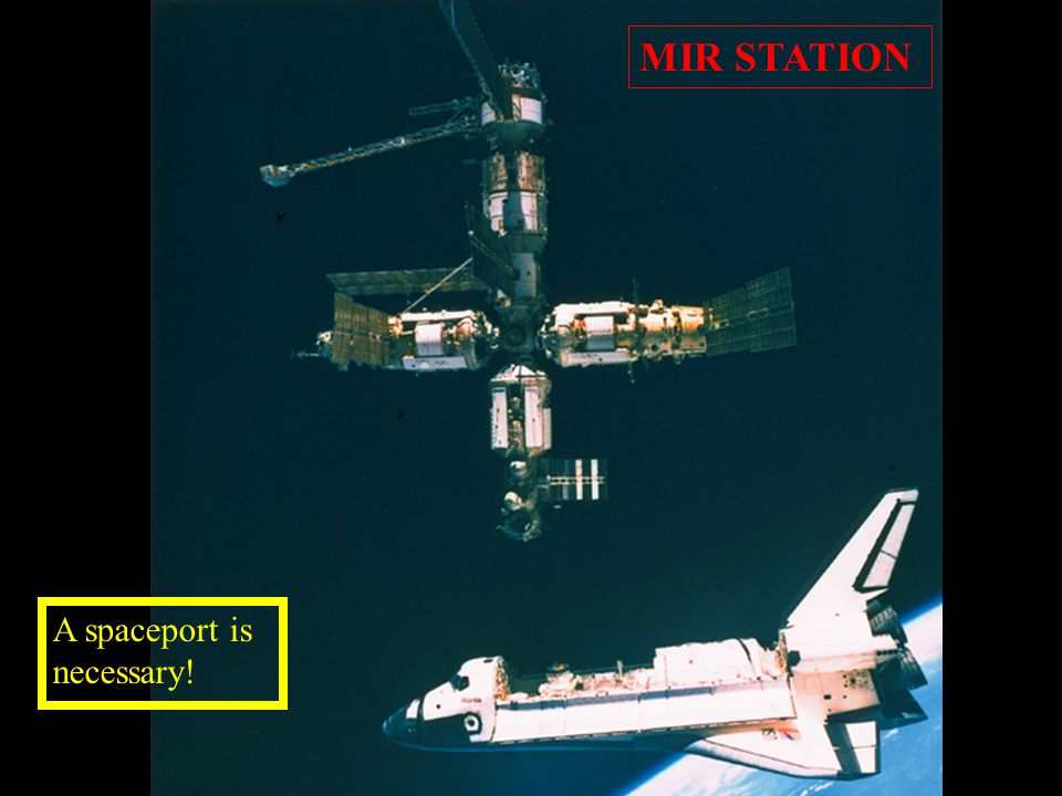 MIR STATION A spaceport is necessary!