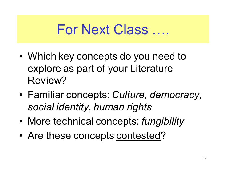 For Next Class …. Which key concepts do you need to explore as part of your Literature Review