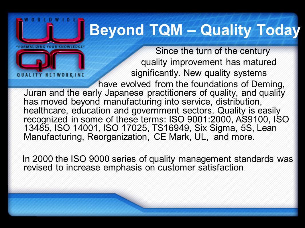 Beyond TQM – Quality Today