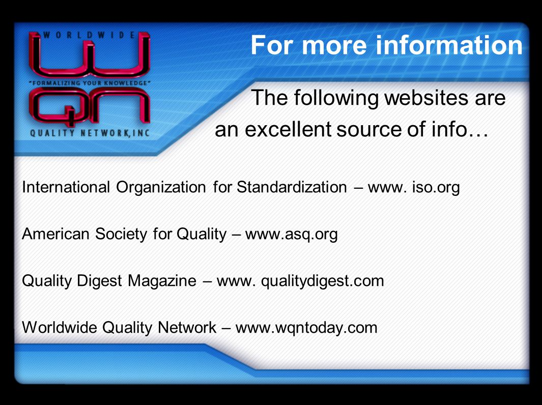 For more information The following websites are