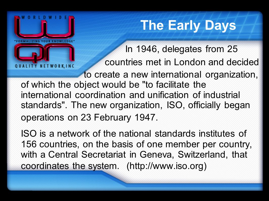 The Early Days In 1946, delegates from 25. countries met in London and decided.