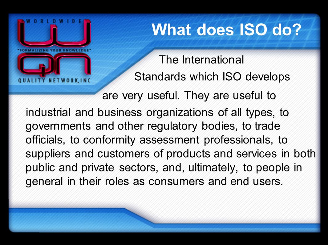 What does ISO do The International Standards which ISO develops