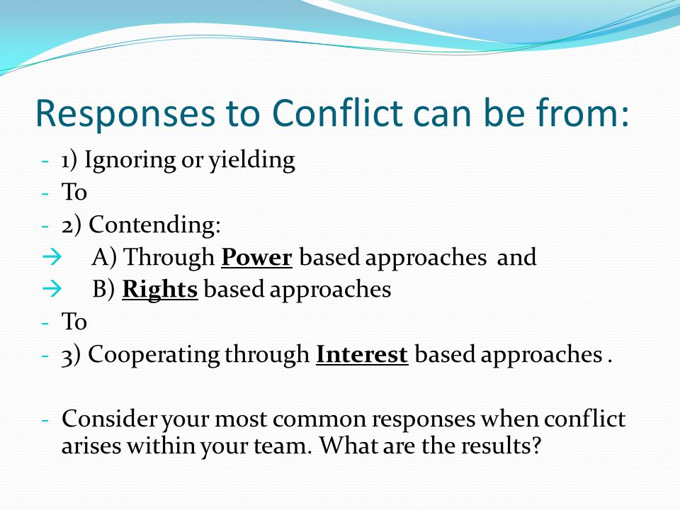 Responses to Conflict can be from: