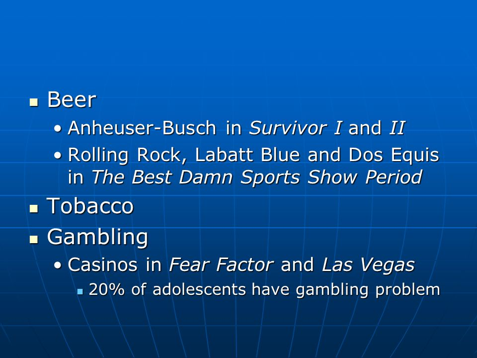 Beer Tobacco Gambling Anheuser-Busch in Survivor I and II