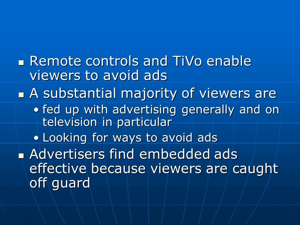 Remote controls and TiVo enable viewers to avoid ads