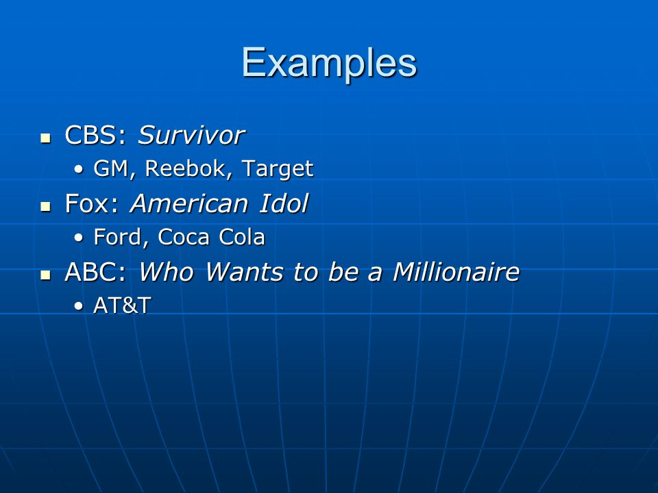 Examples CBS: Survivor Fox: American Idol