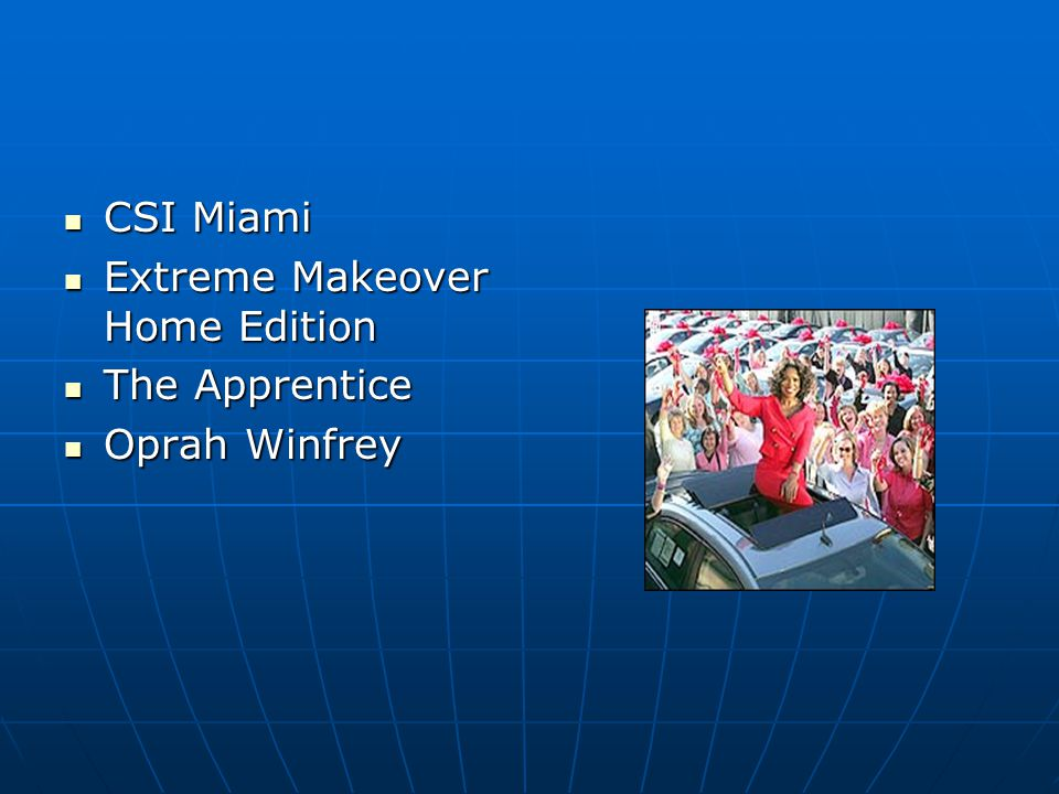 Extreme Makeover Home Edition The Apprentice Oprah Winfrey