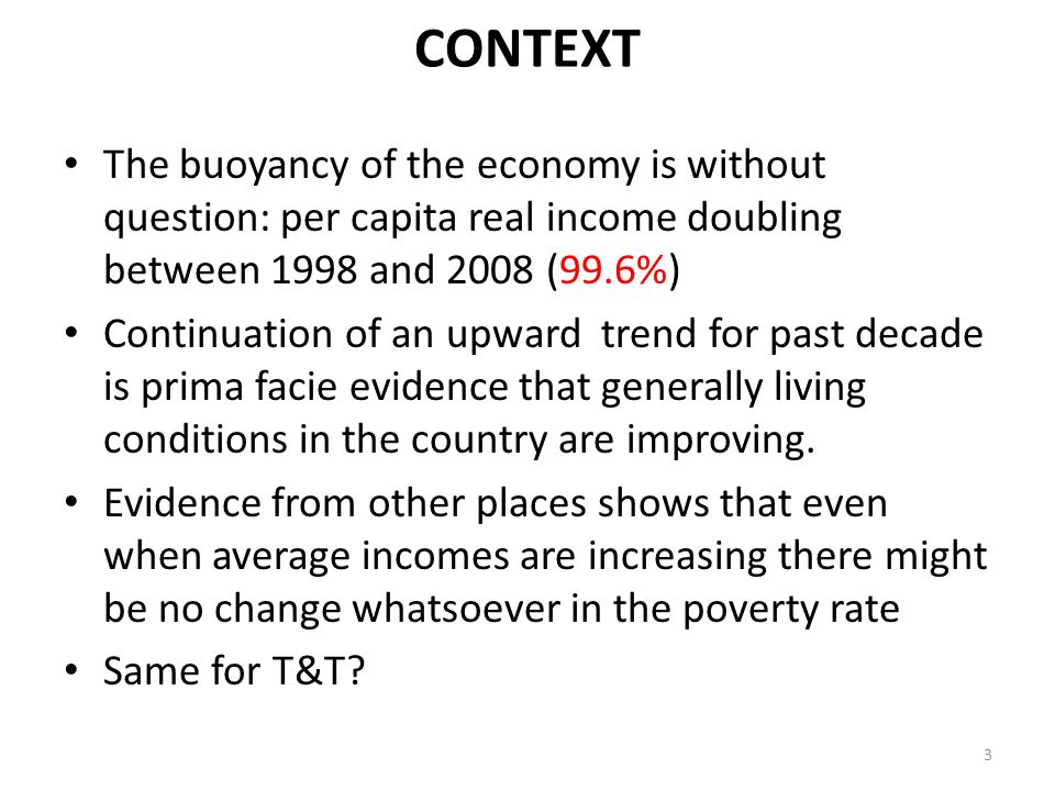CONTEXT The buoyancy of the economy is without question: per capita real income doubling between 1998 and 2008 (99.6%)