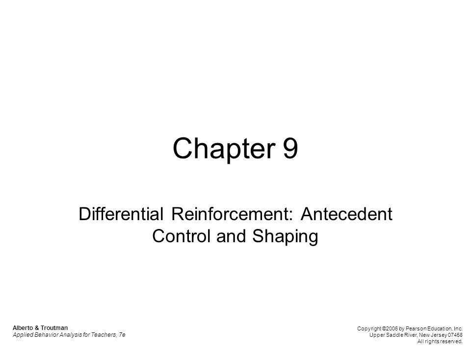 Differential Reinforcement: Antecedent Control and Shaping