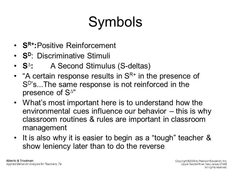 Symbols SR+: Positive Reinforcement SD: Discriminative Stimuli