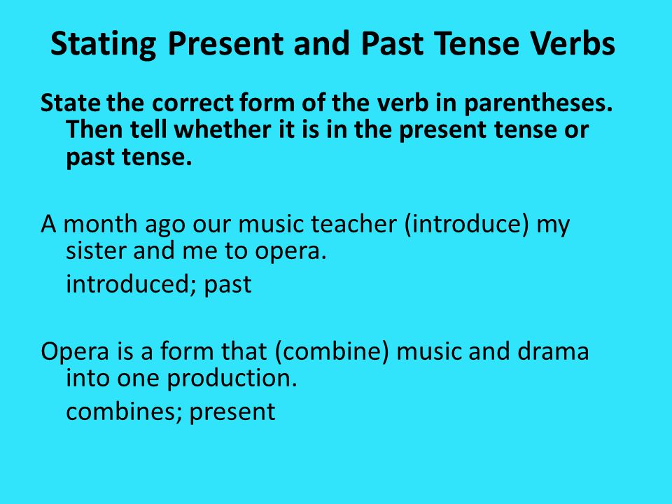 Stating Present and Past Tense Verbs