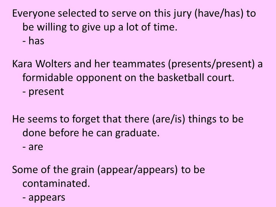 Everyone selected to serve on this jury (have/has) to be willing to give up a lot of time.