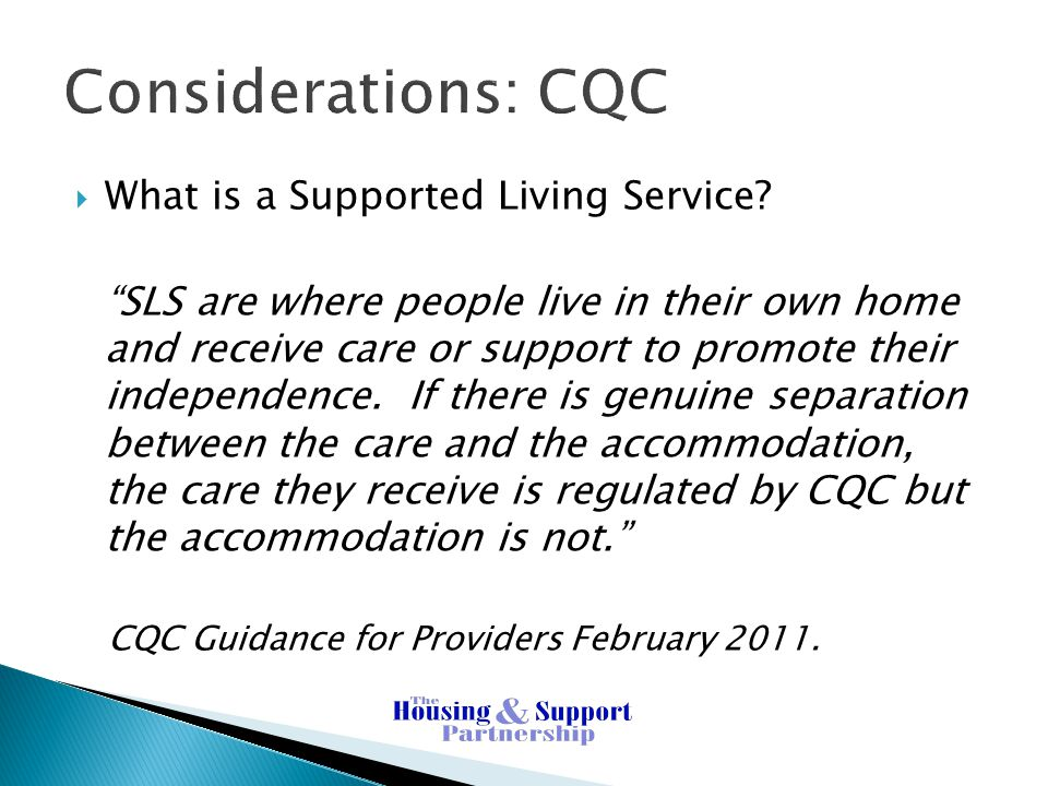 Considerations: CQC What is a Supported Living Service