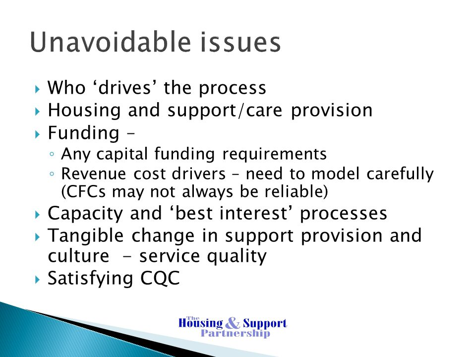 Unavoidable issues Who 'drives' the process