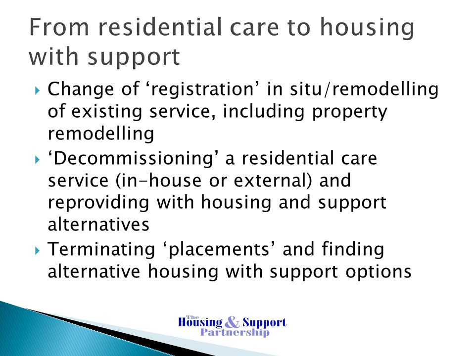 From residential care to housing with support