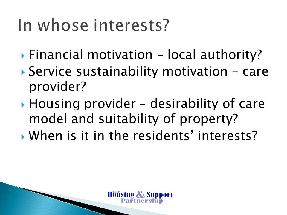 In whose interests Financial motivation – local authority
