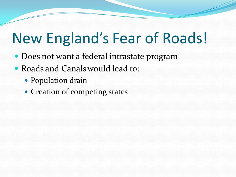 New England's Fear of Roads!