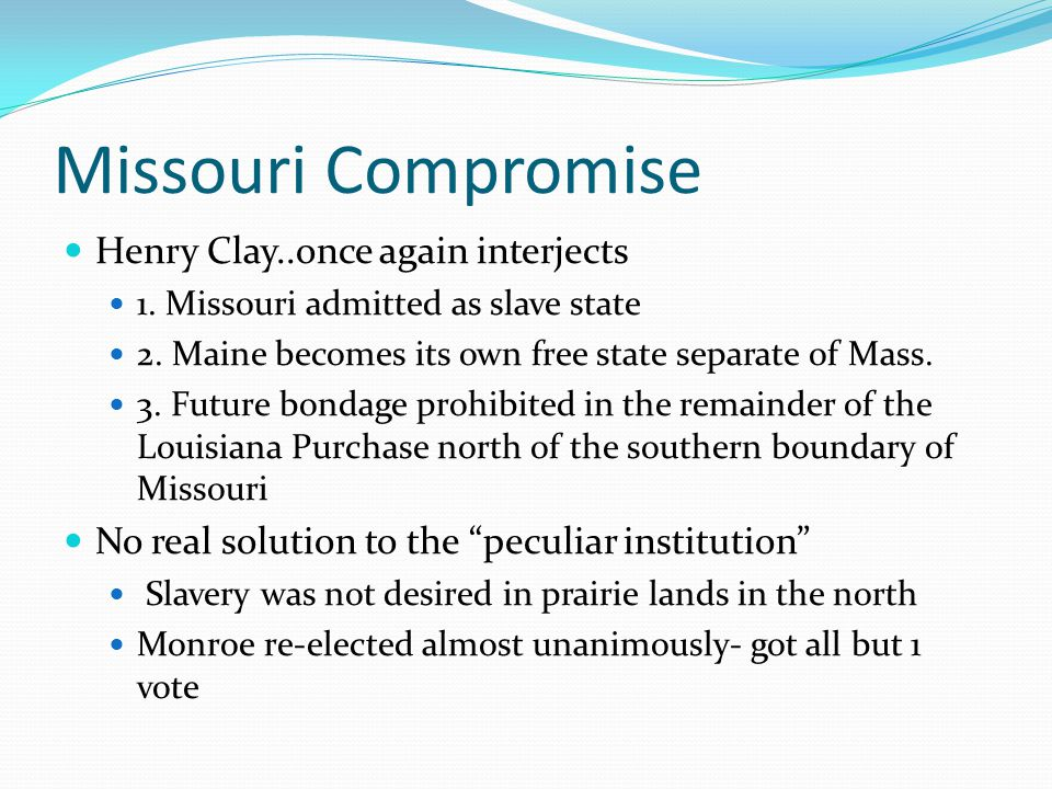 Missouri Compromise Henry Clay..once again interjects