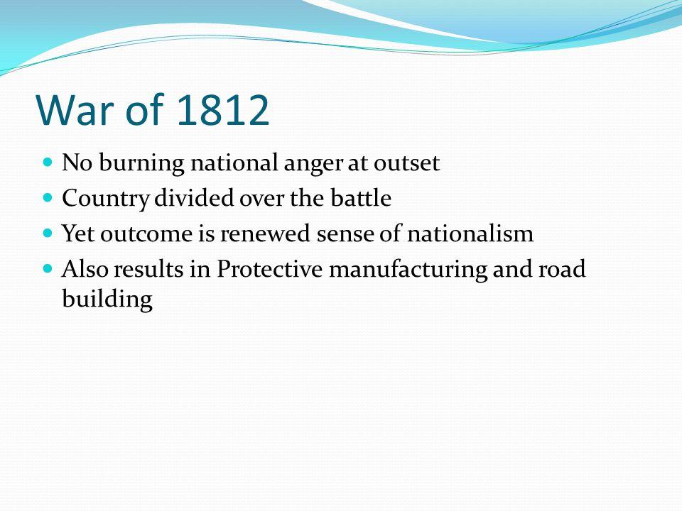 War of 1812 No burning national anger at outset