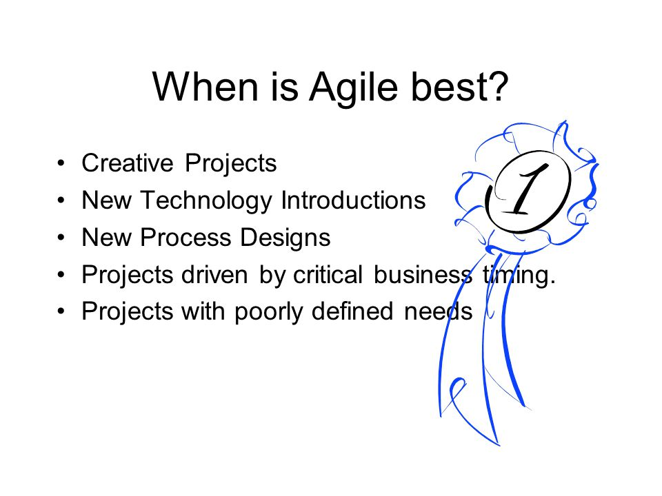 When is Agile best Creative Projects New Technology Introductions