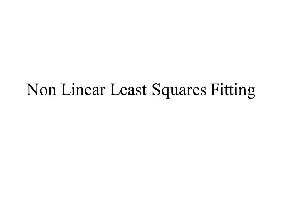 Non Linear Least Squares Fitting